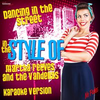 Dancing in the Street (In the Style of Martha Reeves and the Vandellas) - Single — Ameritz Karaoke Standards