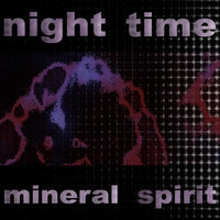 Mineral Spirit — Night Time