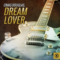 Dream Lover — Craig Douglas