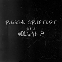 Reggae Greatest Deejays Vol 2 — сборник