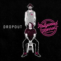 Hollywood Horror — Dropout