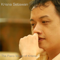 The Piano Music of Krisna — Krisna Setiawan