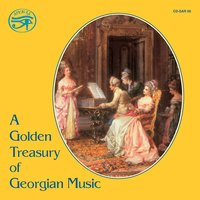 A Golden Treasury of Georgian Music on Original Instruments — Георг Фридрих Гендель, Thomas Augustine Arne, London Baroque, John Stanley, Richard Wistreich, Charles Dibdin, Charles Avison