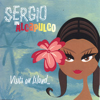 Visits An Island — Sergio in Acapulco