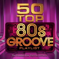 50 Top 80's Grooves Playlist - The Greatest Ever Eighties Club Anthems — The Soul Selectors