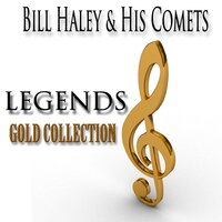 Legends Gold Collection — Bill Haley & The Comets