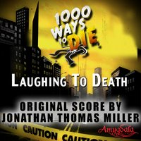 1000 Ways to Die: Laughing to Death — Jonathan Thomas Miller