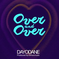Over and Over — Dayodane