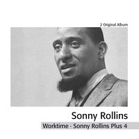 Work Time : Sonny Rollins Plus 4 — Sonny Rollins