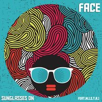 Sunglasses On (feat. M.I.S.T.R.I) — Face, Face feat. M.I.S.T.R.I