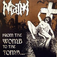 From the Womb to the Tomb — Maim