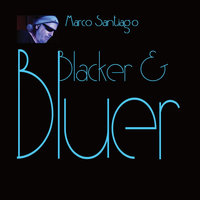 Blacker & Bluer — Marco Santiago