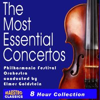 The Most Essential Concertos - 20 of the World's Best (Complete) — Philharmonic Festival Orchestra, Elmer Goldstein