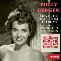 Polly Bergen Sings the Hits from Do Re Mi & Annie Get Your Gun — Irving Berlin, Polly Bergen, Luther Henderson Orchestra