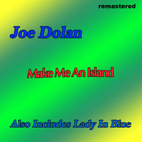 Make Me An Island — Joe Dolan