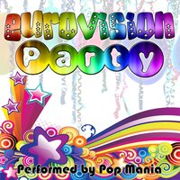 Eurovision Party — Pop Mania