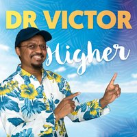 Higher — Dr Victor (Gallo)