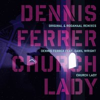 Church Lady — Dennis Ferrer, Daniele