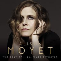 Alison Moyet The Best Of: 25 Years Revisited — Alison Moyet
