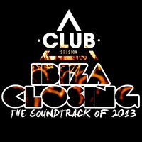 Ibiza Closing - The Soundtrack of 2013 — сборник