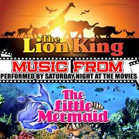 Music from the Lion King & The Little Mermaid — Saturday Night at the Movies