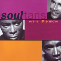 Every Little Move — Soultans