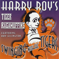 Swinging With The Tigers — Harry Roy's Tiger Ragamuffins