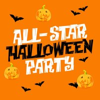 All-Star Halloween Party — Halloween All-Stars, The Halloween Singers, Halloween Party, Halloween All-Stars|Halloween Party|The Halloween Singers
