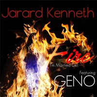 Fire (I'm Married Girl) — Jarard Kenneth