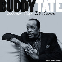 When Day Is Done — Buddy Tate