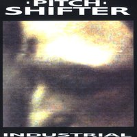Industrial — Pitchshifter