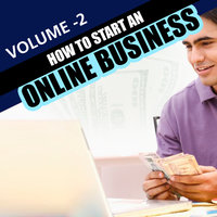 How to Start An Online Business - Volume 2 — Online Business Institute
