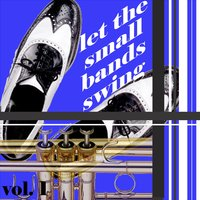 Let the Small Bands Swing, Vol. 1 — Ирвинг Берлин, Benny Goodman & His Orchestra