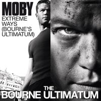 Extreme Ways (Bourne's Ultimatum) — Moby