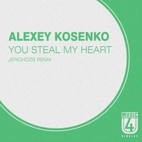 You Steal My Heart — Alexey Kosenko