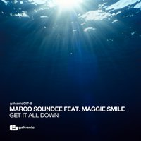 Get It All Down — Marco Soundee feat. Maggie Smile