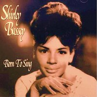 Born to Sing the Blues — Shirley Bassey