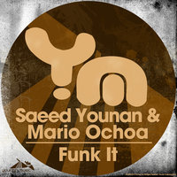 Funk It — Saeed Younan, Mario Ochoa