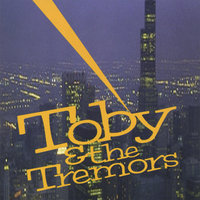 Toby & the Tremors — Toby & The Tremors