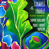R. Strauss / Thuille: Sonatas for Cello and Piano — Sophie Rolland, Marc-André Hamelin