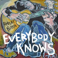 Everybody Knows — Robert Kuhn