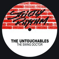 The Swing Doctor — The Untouchables