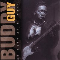 As Good As It Gets — Buddy Guy