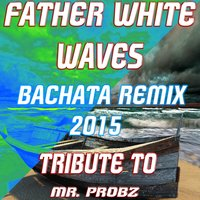 Waves — Father White