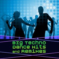 Big Techno Dance Hits & Remixes — сборник