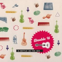 A bottle in a sea — Double U