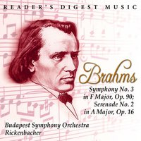 Brahms: Symphony No. 3 In F Major, Op. 90; Serenade No. 2 In A Major, Op. 16 — Budapest Symphony Orchestra