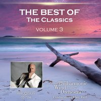 The Best Of The Classics Volume 3 — Philharmonic Wind Orchestra & Marc Reift