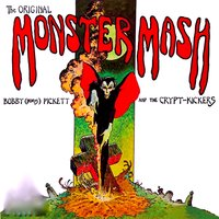 "The Original Monster Mash! — Bobby 'Boris' Pickett & The Crypt Kickers, Bobby ""Boris"" Pickett & the Crypt-Kickers"