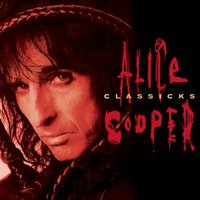 Alice Cooper Classicks — Alice Cooper